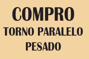 Construcción Industria  COMPRO TORNO PARALELO PESADO