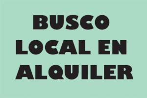Locales Alquiler Sin datos Buenos Aires BUSCO LOCAL EN ALQUILER